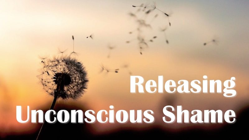 Releasing Unconscious Shame