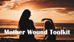 Mother Wound Toolkit