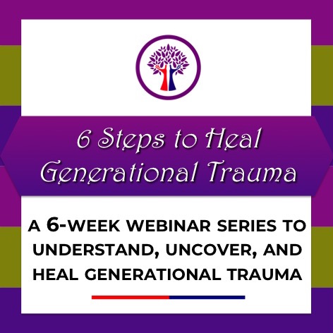 6 Steps to Heal Generational Trauma